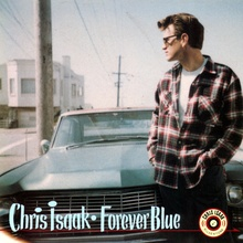 """Forever Blue is the fifth album by American rock and roll musician Chris Isaak, released ..."
